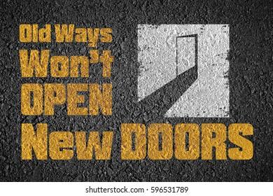 old ways wont open new doors