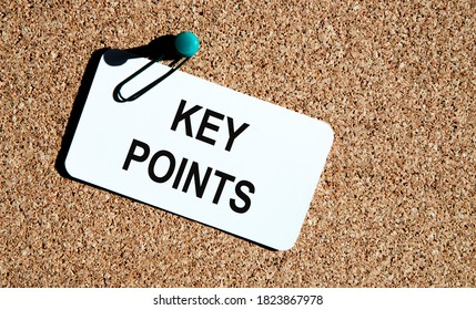 ON the card, fixed to the cork board of comments, the inscription KEY POINTS.