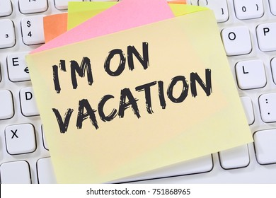 I'm on vacation travel traveling holiday holidays relax relaxed break free time note paper business concept computer keyboard