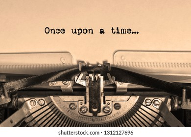 once upon a time...  printed on a sheet of paper on a vintage typewriter. writer, journalist.