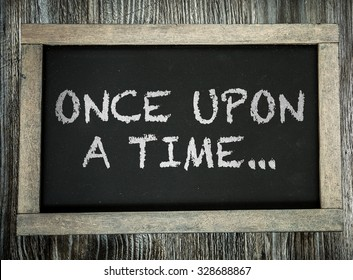Once Upon a Time... written on chalkboard