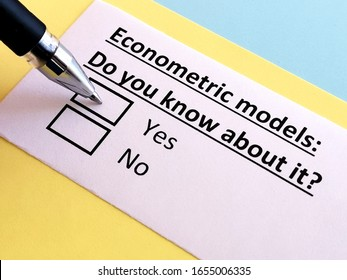 One person is answering question about econometric models. The person knows about it.
