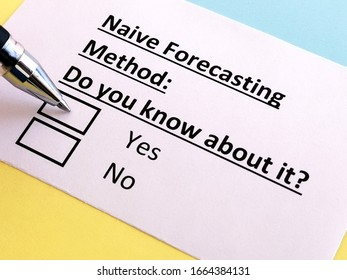 One person is answering question about naive forecasting method. The person knows about it.