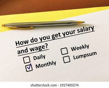 One person is answering question. He gets his salary and wage monthly