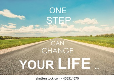 One step can change your life. Motivational inspiration quote with road on blue cloudy sky background. Vibrant colored outdoors  horizontal image with filter