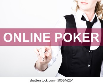 online poker written on virtual screen. technology, internet and networking concept. woman in a black business shirt presses button on virtual screens
