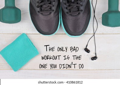 The only bad workout is the one you didn't do quotation. Sport, Workout Motivation.