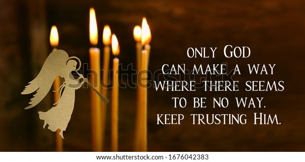 only God can make a way where there seems to be no way. keep trusting Him - religion quote. angel and candles. Easter, Palm Sunday, faith, orthodox Church, religion concept.