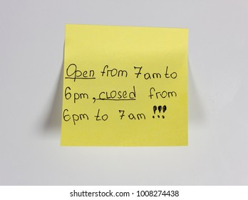 Open from 7 am to 6 pm, closed from 6 pm to 7 am,yellow sticker on the door fridge