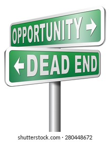 opportunity or dead end find a better choice for business way or road towards success or disaster