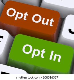 Opt In And Out Keys Showing Decision To Subscribe Or Unsubscribe. Keyboard Means Online Agreement To Accept Or Decide On Registration.