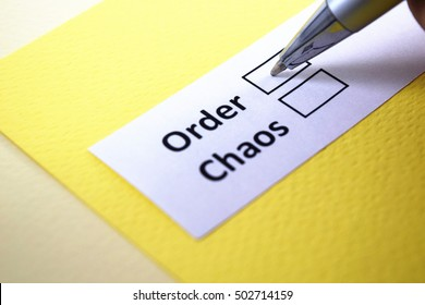 Order or chaos.