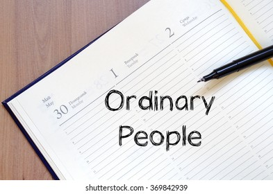Ordinary people text concept write on notebook with pen