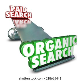 Organic Vs Paid Search words in 3d letters on a see-saw or balance comparing benefits of seo engine website optimization