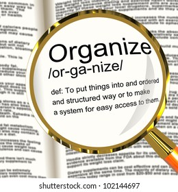 Organize Definition Magnifier Shows Managing Or Arranging Into Structure