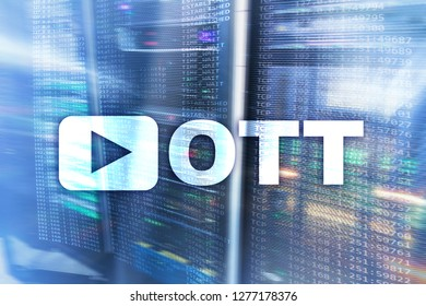 OTT, IPTV, video streaming over the internet. Data center server room