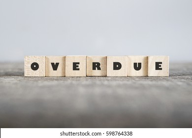 OVERDUE word made with building blocks