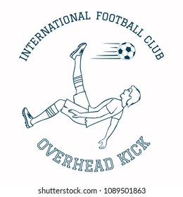 Overhead kick in emblem of soccer club. Retro style. Black and white illustration. Raster version.