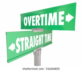 Overtime Vs Straight Time Working Wage Pay Signs 3d Illustration