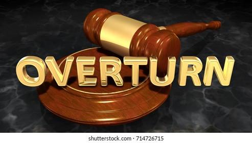 Overturn Law Concept 3D Illustration