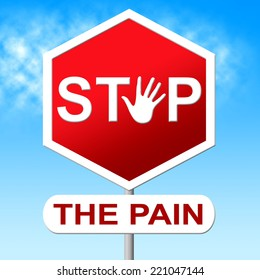 Pain Stop Representing Warning Sign And Restriction
