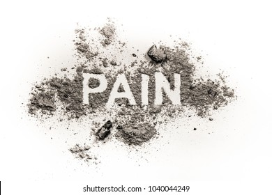 Pain word as physical or emotional sore, wound ache sickness health concept written in pile of dust ash sand and trauma or death background
