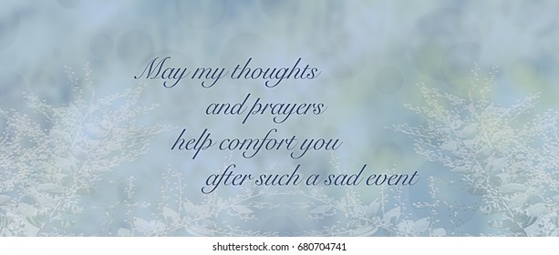 Panoramic condolence sympathy card message for sad event or loss on a soft blue floral background