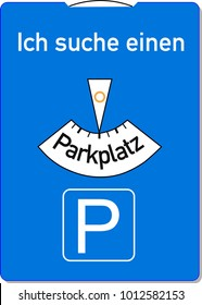 A parking disc with the german words for I am looking for a parking lot, symbolizes parking problems