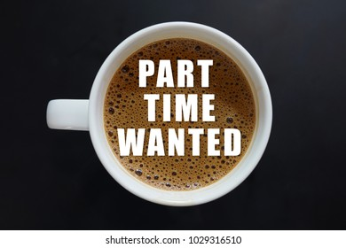 Part Time Wanted word on Coffee cup concept
