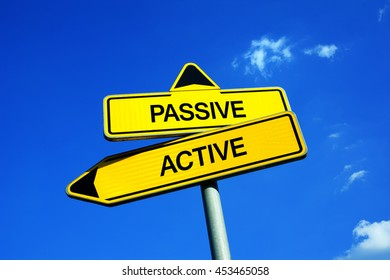 Passive or Active - Traffic sign with two options - behavior, attitude, approach and dynamics during leisure time. Engagement, involvement and enthusianism vs passivity