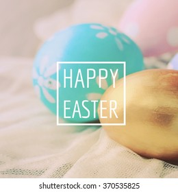 Pastel and colorful easter eggs with happy easter word, holiday concept