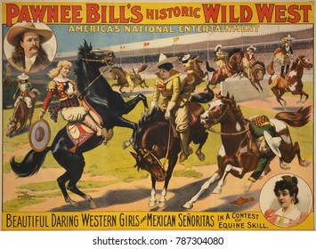 PAWNEE BILLS HISTORIC WILD WEST poster promoting Daring Western Girls & Mexican Senoritas, 1898. Gordon William Lillie got the name Pawnee Bill when he worker as a Pawnee interpreter with BUFFALO BILL