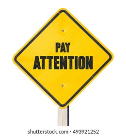 Pay attention sign, make people pay attention to you