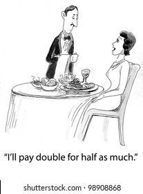 I'll pay double for half as much