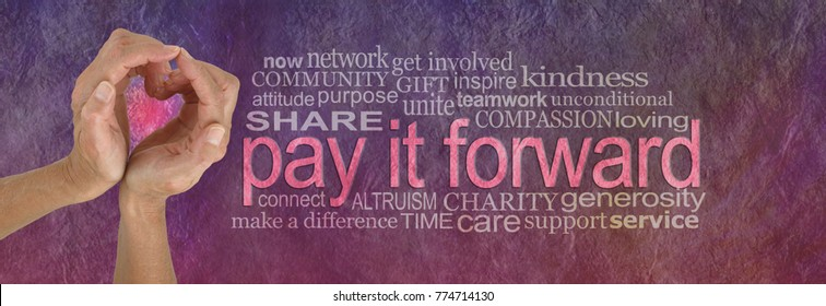 PAY IT FORWARD with love word cloud - campaign banner with female hands making a heart shape on left with a PAY IT FORWARD word cloud beside on a rustic parchment background