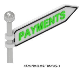 PAYMENTS arrow sign with letters on isolated white background