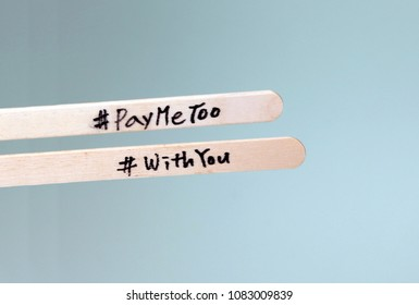 #PayMeToo as a new campaign to close the wage gap between men and women. Awoodenstickwith#PayMeTooonitandawoodenstickwith#WithYou.