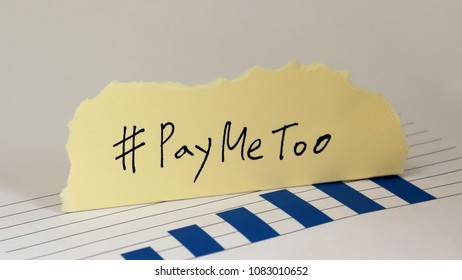 #PayMeToo as a new campaign to close the wage gap between men and women. Handwritten letter #PayMeToo on bar graph.