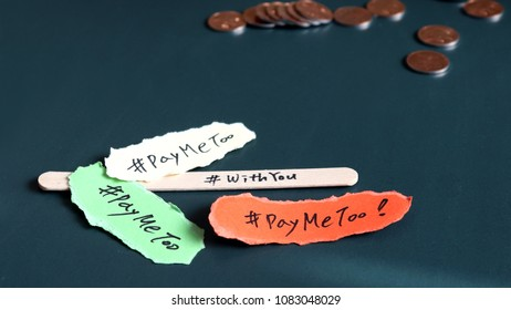 #PayMeToowrittenasthreetornpaperandawoodenstickwith#WithYou. #PayMeToo as a new movement.