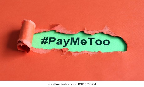 #PayMeToo as a new social movement. #PayMeToo on ripped paper.