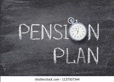 pension plan phrase written on chalkboard with vintage stopwatch used instead of O