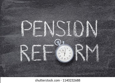 pension reform phrase written on chalkboard with vintage stopwatch used instead of O