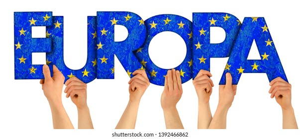 people arms hands holding up wooden letter lettring forming german word Europa(english translation: Europe) european union national flag colors tourism travel elections concept isolated white backgr