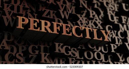 Perfectly - Wooden 3D rendered letters/message.  Can be used for an online banner ad or a print postcard.