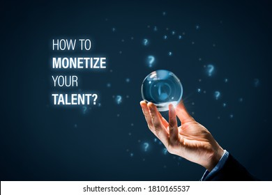 Personal coach foretell how to monetize talent, individual business concept. How to build successful individual creative business with passive income based on talent.