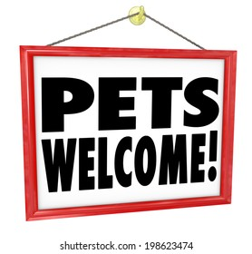 Pets Welcome, allowed or permitted in a store, building or other place sign