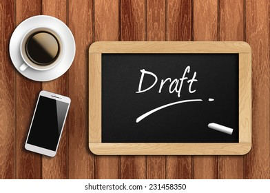 Phone, Coffee And A Chalkboard On The Wooden Table Written Draft.