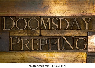 Photo of real authentic typeset letters forming Doomsday Prepping text on vintage textured grunge copper background
