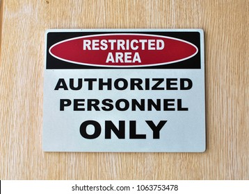 Photo of a restricted area authorized personnel only signage