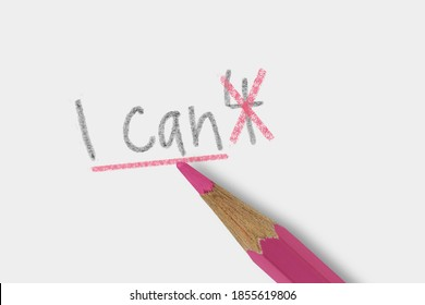 The phrase I can't corrected with pink pencil on white background - Concept of women and self belief
